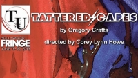 Fanbase Press Interviews Gregory Crafts and Corey Lynn Howe on the Upcoming Production, 'Tattered Capes' (Hollywood Fringe Festival 2019)