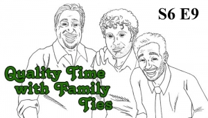 Quality Time with Family Ties: Season 6, Episode 9