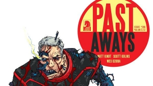 'Past Aways #6:' Advance Comic Book Review
