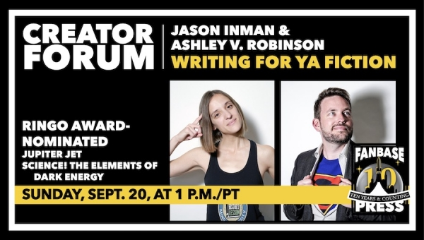 Fanbase Press Announces 'Creator Forum' Online Seminar for Indie Creators with 'Writing for YA Fiction' with Jason Inman and Ashley V. Robinson