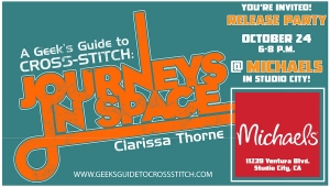 You're Invited: 'A Geek's Guide to Cross-Stitch: Journeys in Space' Release Party and Signing at Michaels on October 24!
