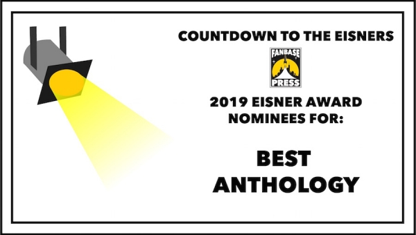 Countdown to the Eisners: 2019 Nominees for Best Anthology