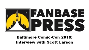 Baltimore Comic-Con 2018: Fanbase Press Interviews Scott Larson of the Comic Book Series, 'Visitations'