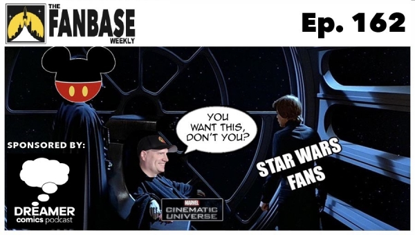 The Fanbase Weekly: Episode #162 (A Marvel-Like Shared Universe for 'Star Wars' & More)