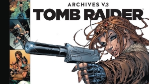 'Tomb Raider Archives Volume 3:' Advance Hardcover Review