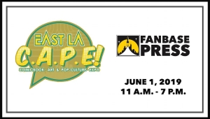 Join Fanbase Press & Southern California's Indie Creators for East LA C.A.P.E. 2019