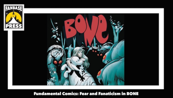 Fundamental Comics: Fear and Fanaticism in 'Bone'