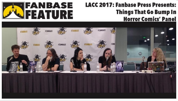 Fanbase Feature: LA Comic Con 2017 - 'Fanbase Press Presents: Things That Go Bump in Horror Comics' Panel Audio