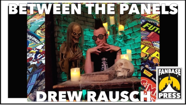 Between the Panels: Artist Drew Rausch on Early Influences, Artistic Process, and His Taste for the Macabre