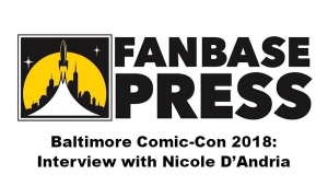 Baltimore Comic-Con 2018: Fanbase Press Interviews Action Lab Entertainment's Nicole D'Andria