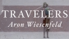 Fanbase Press Interviews Aron Wiesenfeld on Launching the Kickstarter Campaign for 'Travelers' with Clover Press