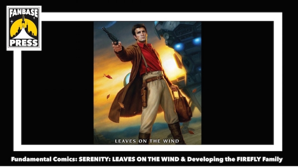 Fundamental Comics: 'Serenity: Leaves on the Wind' and Developing the 'Firefly' Family