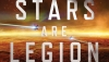 'The Stars Are Legion:' Book Review