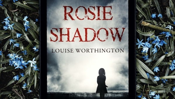 Fanbase Press Interviews Louise Worthington on the Release of the Horror/Thriller Novel, 'Rosie Shadow'