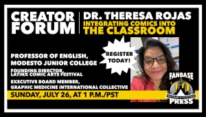 Fanbase Press Announces July 2020 'Creator Forum' Online Seminar: 'Integrating Comics into the Classroom' with Dr. Theresa Rojas