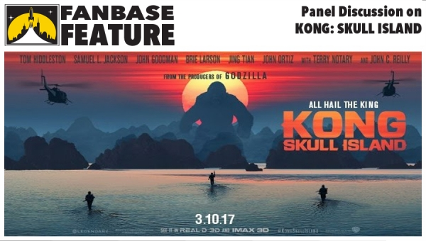 Fanbase Feature: Panel Discussion on 'Kong: Skull Island'