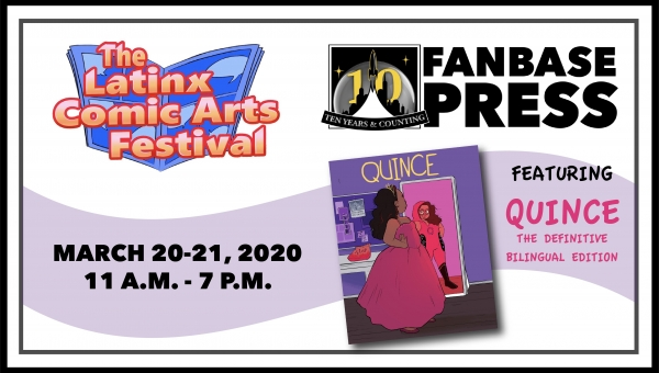 Join Fanbase Press and Talented Comic Book Creators for the Latinx Comic Arts Festival 2020 -- UPDATE: EVENT POSTPONED