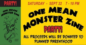Support Planned Parenthood at the 'One Mean Monster Zine' Release Party!