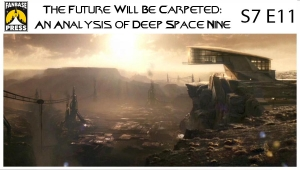 The Future Will Be Carpeted: An Analysis of 'Deep Space Nine (S7E11)'