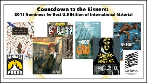 Countdown to the Eisners: 2018 Nominees for Best U.S Edition of International Material