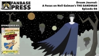 Fanbase Feature: Dream Journal - A Focus on Neil Gaiman's 'The Sandman' - Episode 06