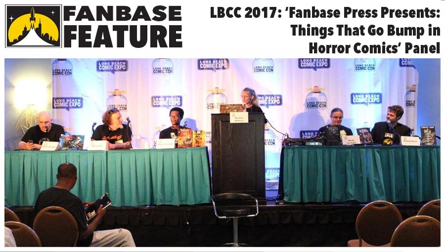 Fanbase Feature: Long Beach Comic Con 2017 - 'Fanbase Press Presents: Things That Go Bump in Horror Comics' Panel Audio