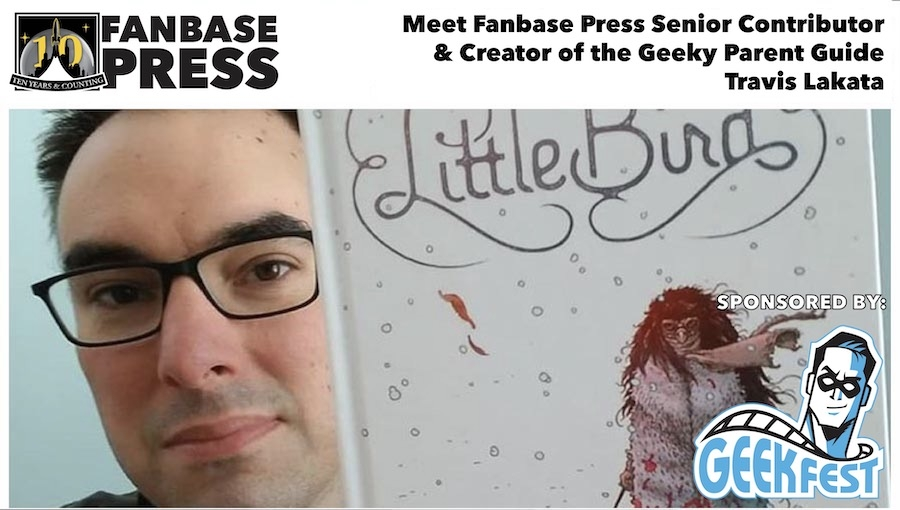 Fanbase Feature: Meet Fanbase Press Senior Contributor and Creator of the Geeky Parent Guide Travis Lakata