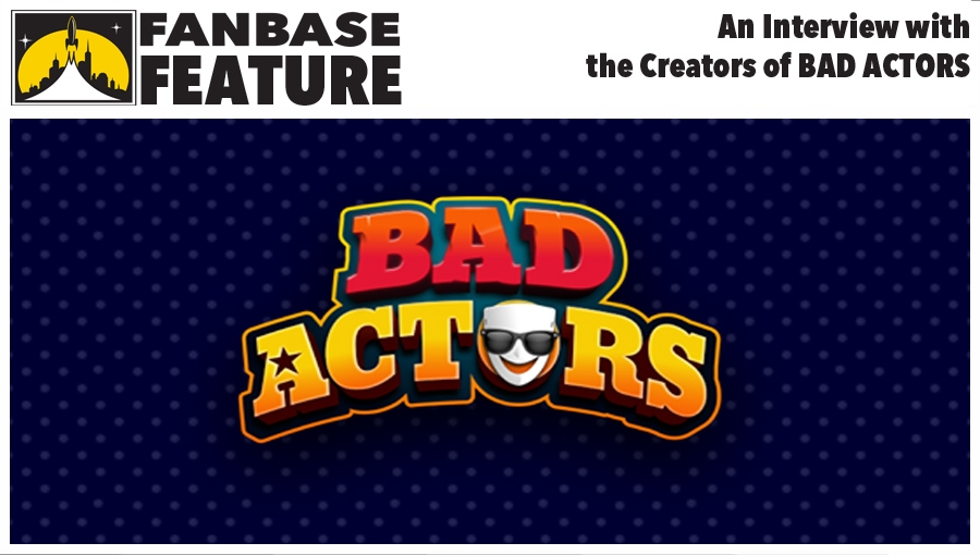 Fanbase Feature: An Interview with Evan Carr and Larry Leon of 'Bad Actors'