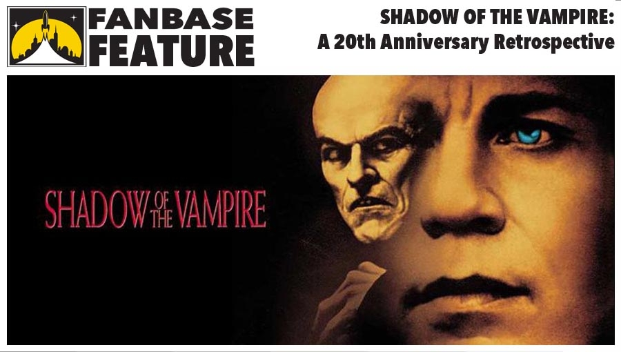 Fanbase Feature: 20th Anniversary Retrospective on 'Shadow of the Vampire' (1999)