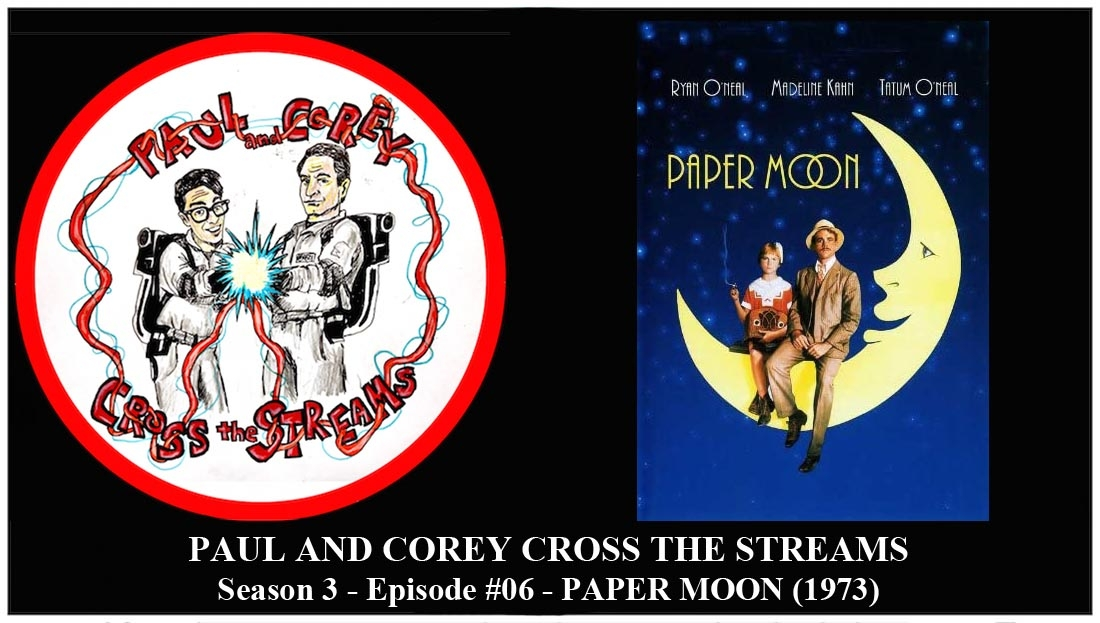 Paul and Corey Cross the Streams: Season 3, Episode 6 [Look Who's Starring - 'Paper Moon' (1973)]