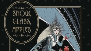 'Snow, Glass, Apples:' Advance Hardcover Review