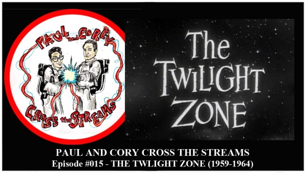 Paul and Corey Cross the Streams: Season 1, Episode 15 (Wild Card Episode - 'The Twilight Zone: Nothing in the Dark / Eye of the Beholder')