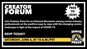 Join Fanbase Press for the 'Creator Forum: Group Discussion' on June 6th to Discuss Positive Ways to Navigate the Changing Comics Landscape
