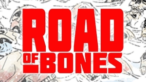 'Road of Bones #1:' Comic Book Review