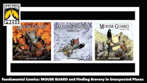 Fundamental Comics: 'Mouse Guard' and Finding Bravery in Unexpected Places