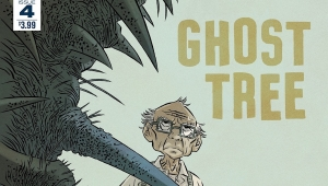 'Ghost Tree #4:' Advance Comic Book Review