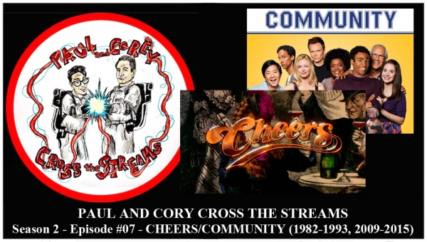 Paul and Corey Cross the Streams: Season 2, Episode 7 [Wild Card Episode - 'Cheers: The Proposal' and 'Community: Remedial Chaos Theory']