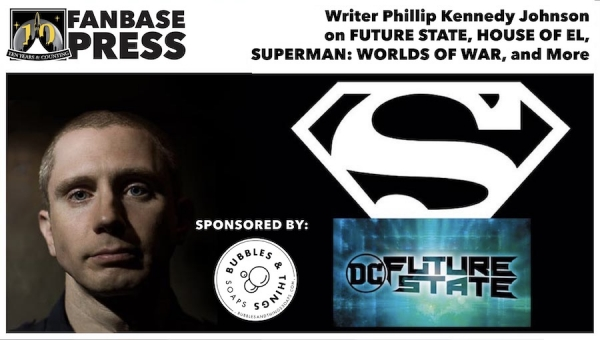 Fanbase Feature: An EXCLUSIVE Interview with Writer Phillip Kennedy Johnson on DC Comics' 'Future State,' 'House of El,' 'Superman: Worlds of War,' and More