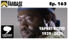 The Fanbase Weekly: Episode #163 (Remembering Yaphet Kotto & More)